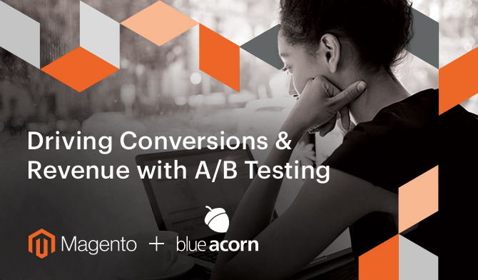Driving Conversions & Revenue with A/B Testing