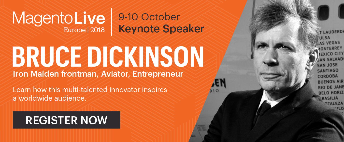MagentoLive Europe Keynote Speaker Bruce Dickinson | Learn More