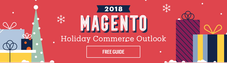 Magento 2018 Holiday Commerce Outlook Guide | Free Download