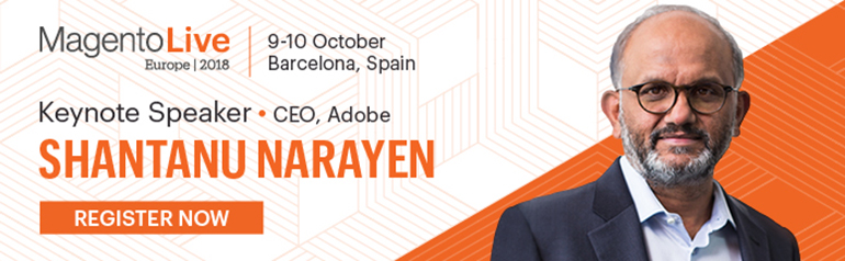 Announcing Adobe CEO Shantanu Narayen to Speak at MagentoLive Europe | Register Now