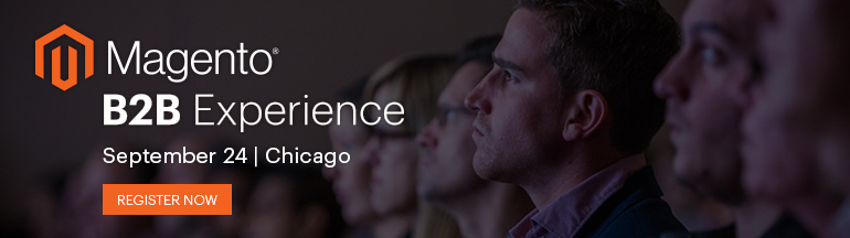 Register for the Magento B2B Experience