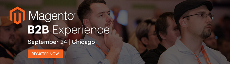 Register for the Magento B2B Experience September 24 in Chicago | Magento Blog