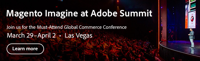 Register for Magento Imagine at Adobe Summit 2020