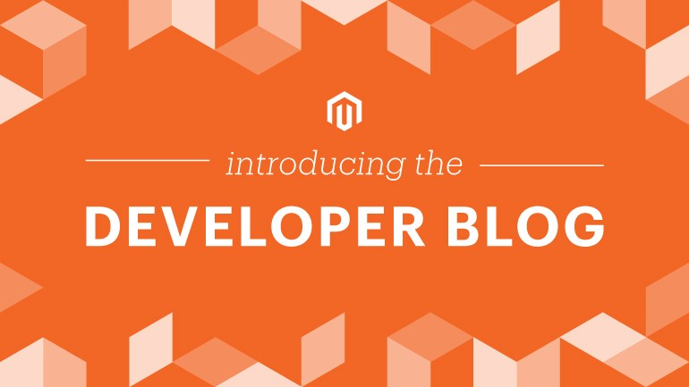 Magento Commerce launches a blog for developers
