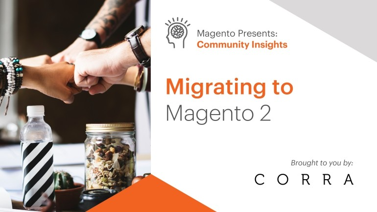 A Community Insight — Migrating to Magento 2