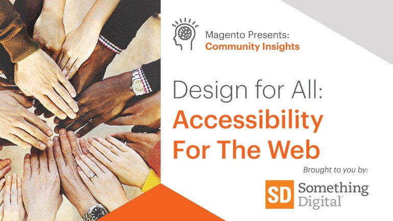 A Community Insight — Design For All: Accessibility For The Web