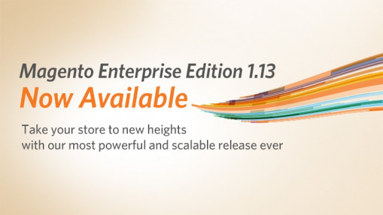Introducing Magento Enterprise Edition 1.13 | Magento Blog