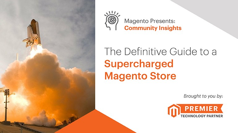 The Definitive Guide to a Supercharged Magento Store