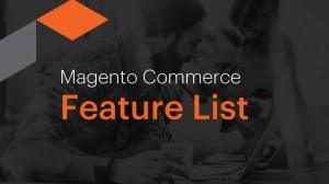 Magento Commerce Feature List