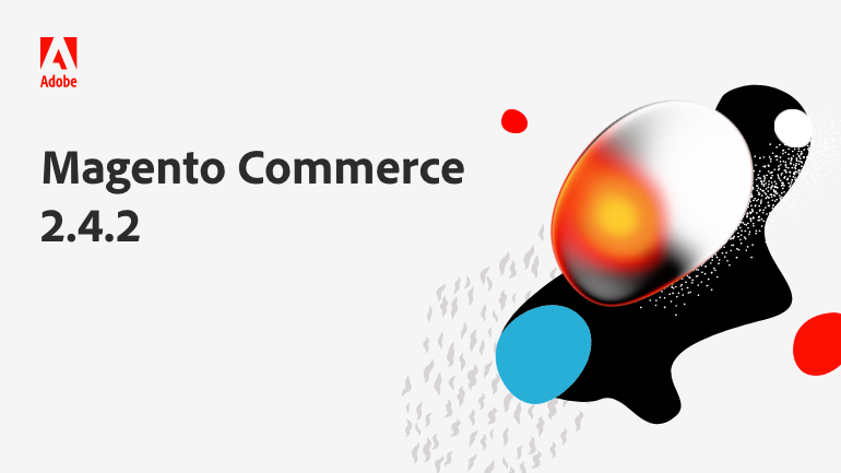 Prepare for Continued Digital Commerce Growth with Magento Commerce 2.4.2
